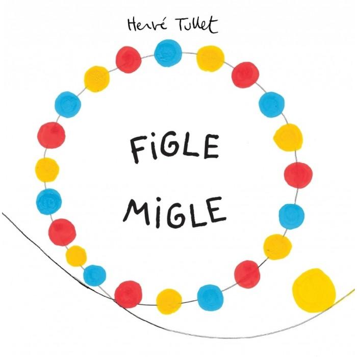 Figle Migle, Herve Tullet